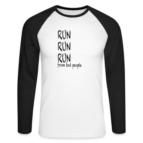 run from bad people - Men's Long Sleeve Baseball T-Shirt