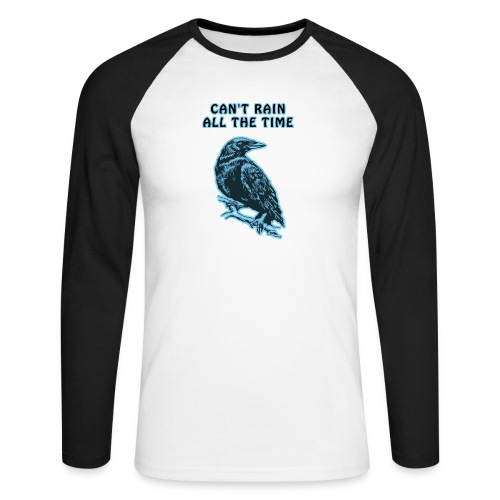 Cyan Crow - Can't Rain All The Time - Men's Long Sleeve Baseball T-Shirt