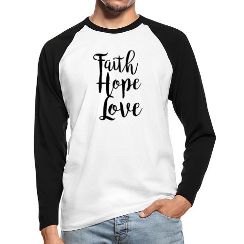 faith hope love - bw - Männer Baseballshirt langarm