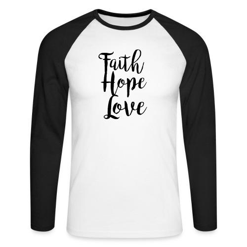 faith hope love - bw - Männer Baseballshirt langarm