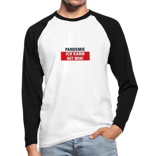 Pandemie ich kann nit mih! - Männer Baseballshirt langarm