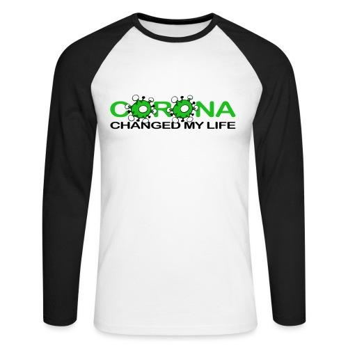 Corona changed my Life - Männer Baseballshirt langarm
