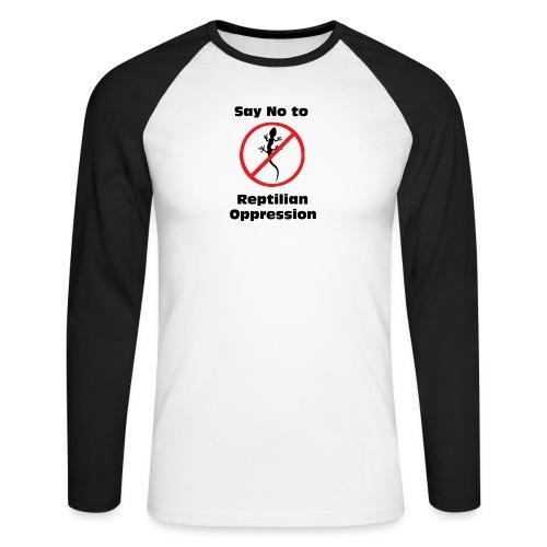 Say No to Reptilian Oppression - Men's Long Sleeve Baseball T-Shirt