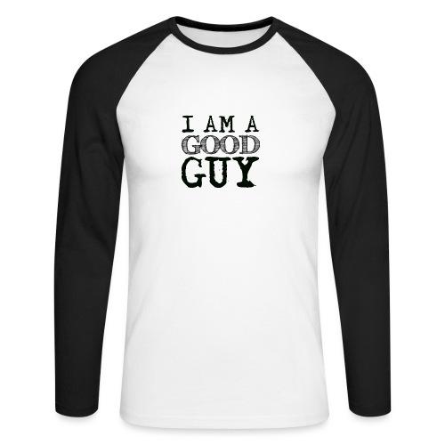 Im a good guy - Men's Long Sleeve Baseball T-Shirt
