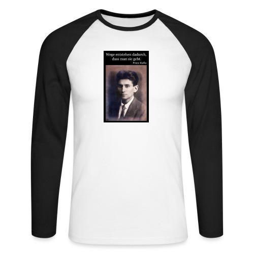 Kafka - Wege entstehen dadurch, dass man sie geht. - Männer Baseballshirt langarm