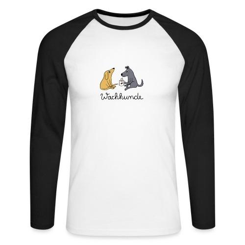Wachhunde - Nur wach mit Kaffee - Männer Baseballshirt langarm