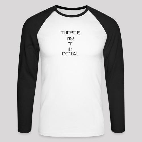 No I in denial - Mannen baseballshirt lange mouw