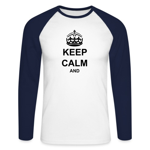 Keep Calm And Your Text Best Price - Men's Long Sleeve Baseball T-Shirt