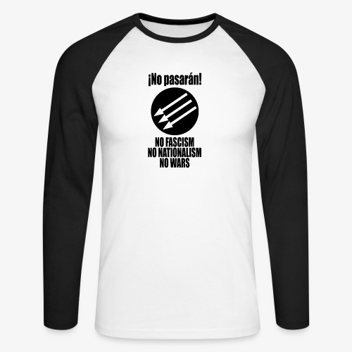 No pasaran! - No Fascism, No Nationalism, No Wars - Men's Long Sleeve Baseball T-Shirt