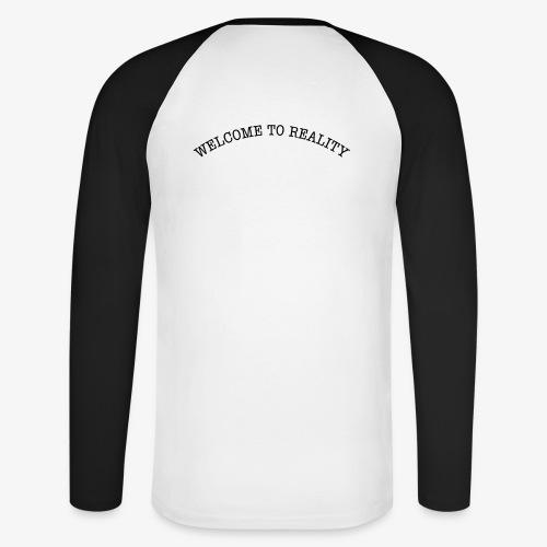 WELCOME TO REALITY - Männer Baseballshirt langarm