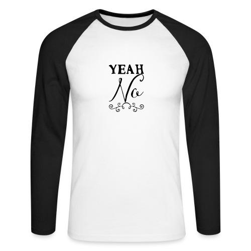 Yeah No - Men's Long Sleeve Baseball T-Shirt