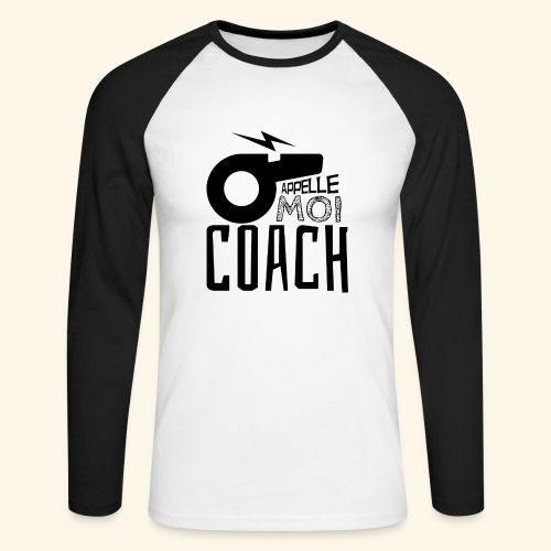 Appelle moi coach - Coach sportif - entraineur - T-shirt baseball manches longues Homme