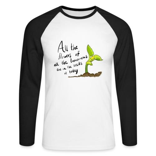 Life Quote - Men's Long Sleeve Baseball T-Shirt