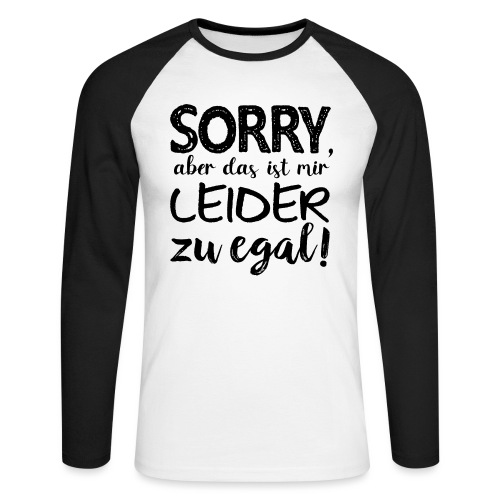Ausrede Sorry Egal Faulheit Scheißegal Faul Spruch - Männer Baseballshirt langarm