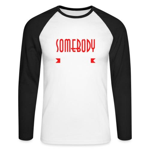 Everybody is somebody but noone wants to be... - Langermet baseball-skjorte for menn