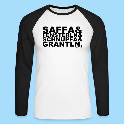 Saffa & Fensterln & Schnupfa & Grantln. - Männer Baseballshirt langarm