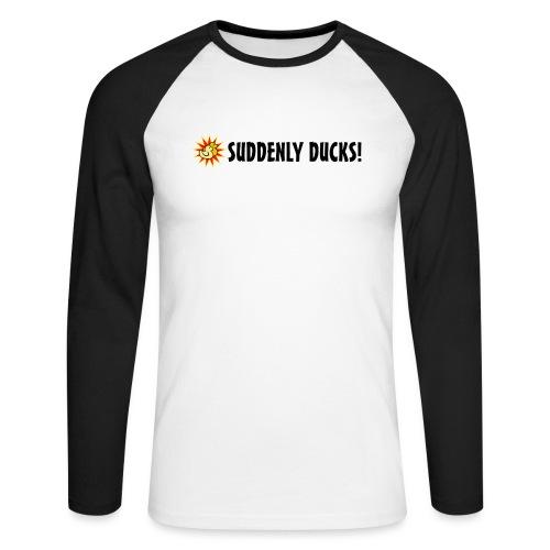 Suddenly Ducks! Line - Men's Long Sleeve Baseball T-Shirt