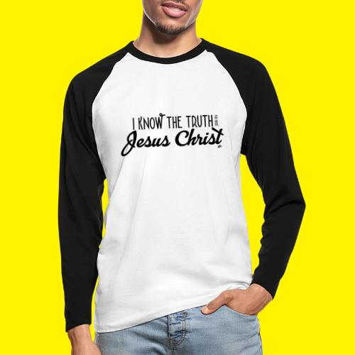 I know the truth - Jesus Christ // John 14: 6 - Men's Long Sleeve Baseball T-Shirt