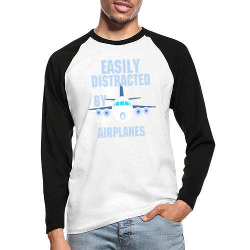 Easily distracted by airplanes - Aviation, flying - T-shirt baseball manches longues Homme