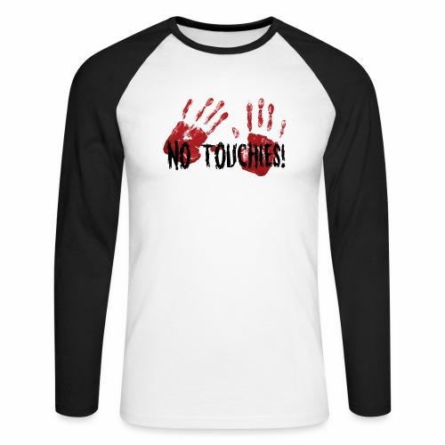 No Touchies 2 Bloody Hands Behind Black Text - Men's Long Sleeve Baseball T-Shirt