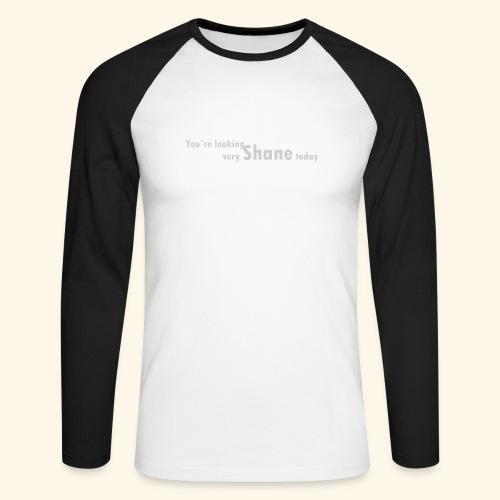 You`re looking very Shane today - Koszulka męska bejsbolowa z długim rękawem