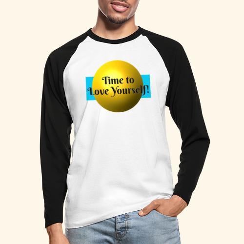 Time to Love Yourself - Männer Baseballshirt langarm