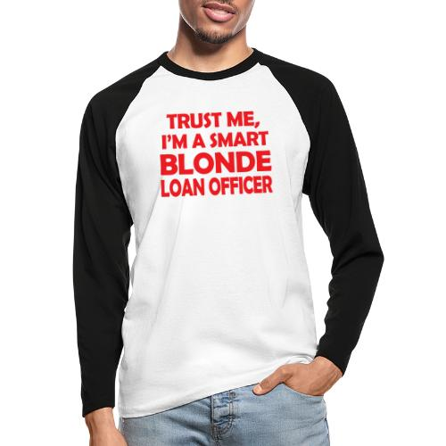 Trust Me I'm A Smart Blonde Loan Officer - Koszulka męska bejsbolowa z długim rękawem
