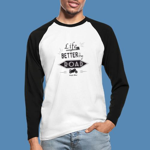 Moto - Life is better on the road - T-shirt baseball manches longues Homme