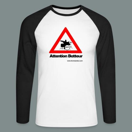 Attention batteur - cadeau batterie humour - T-shirt baseball manches longues Homme