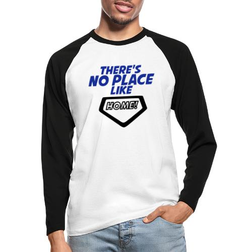 There´s no place like home - Men's Long Sleeve Baseball T-Shirt