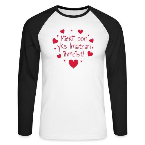 Miekii oon yks Imatran ihmeist! Naisten paita - Miesten pitkähihainen baseballpaita