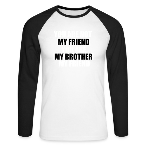 my friend - T-shirt baseball manches longues Homme