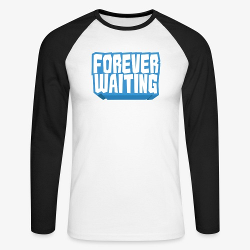 Forever Waiting - Men's Long Sleeve Baseball T-Shirt