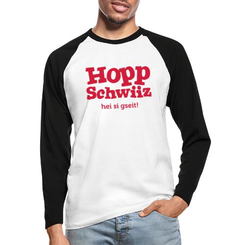 Hopp-Schwiiz hei si gseit - Männer Baseballshirt langarm