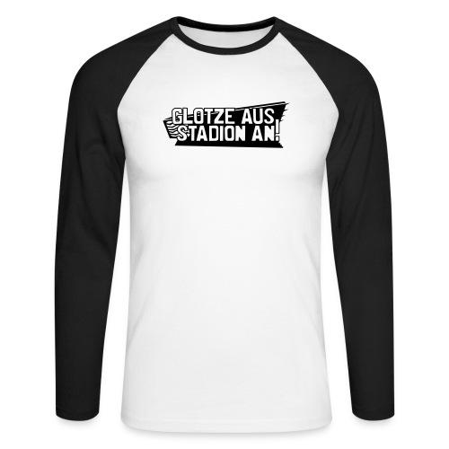 GLOTZE AUS, STADION AN! - Männer Baseballshirt langarm