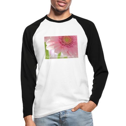 Smell the flowers while you can - Miesten pitkähihainen baseballpaita