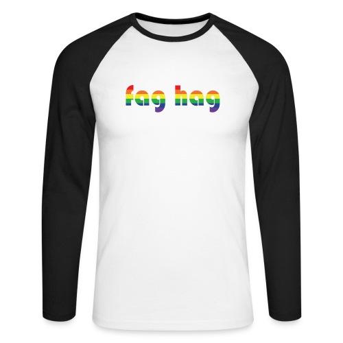 Fag Hag - Men's Long Sleeve Baseball T-Shirt