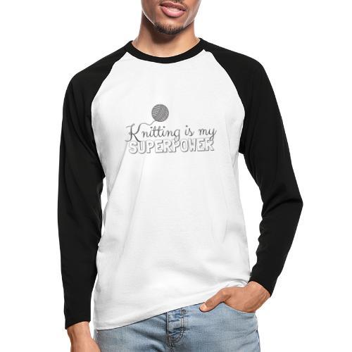 Knitting Is My Superpower - Men's Long Sleeve Baseball T-Shirt