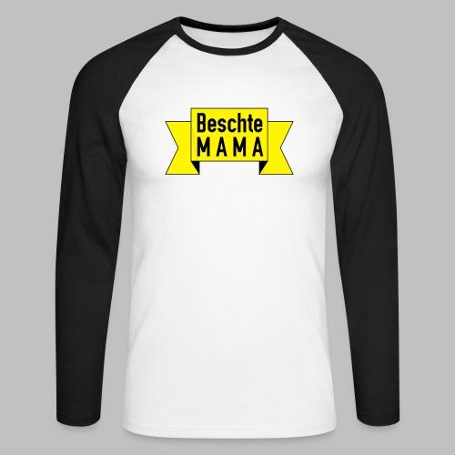 Beschte Mama - Auf Spruchband - Männer Baseballshirt langarm