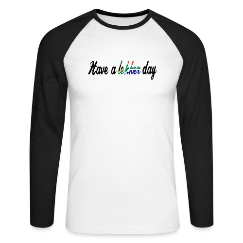 Have a lekker day - Männer Baseballshirt langarm