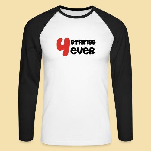 4 Strings 4 ever - Männer Baseballshirt langarm