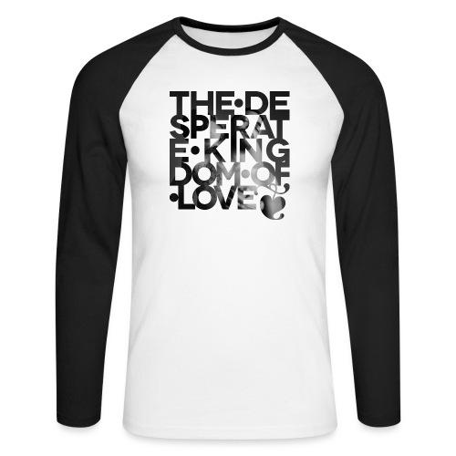 Desperate Kingdom of Love - Men's Long Sleeve Baseball T-Shirt