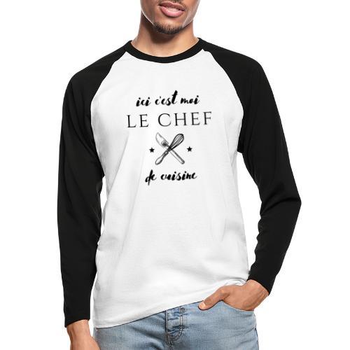 ici c'est moi le chef de cuisine - T-shirt baseball manches longues Homme