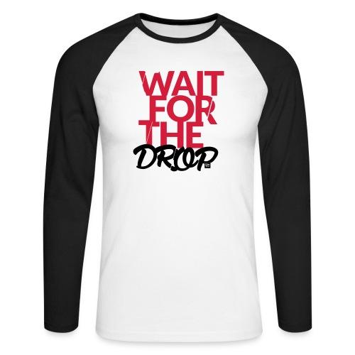 Wait for the Drop - Party - Männer Baseballshirt langarm