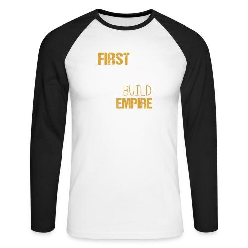 First Coffee Then Build The Empire - Männer Baseballshirt langarm