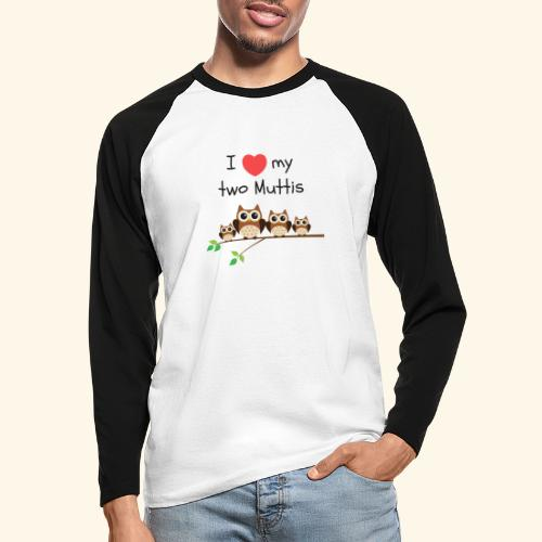 I love my two Muttis - T-shirt baseball manches longues Homme
