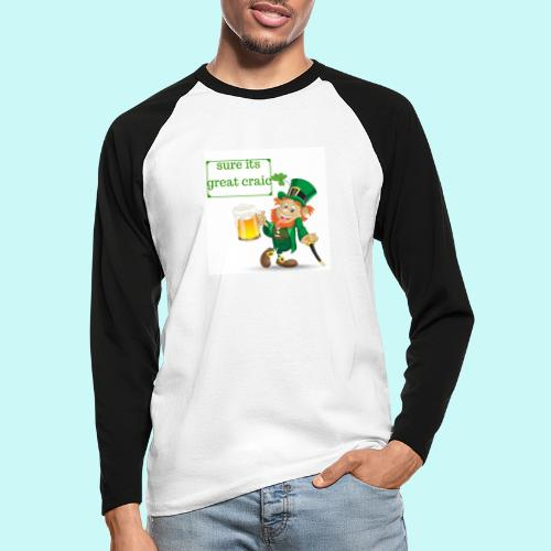 sure its great craic - Men's Long Sleeve Baseball T-Shirt