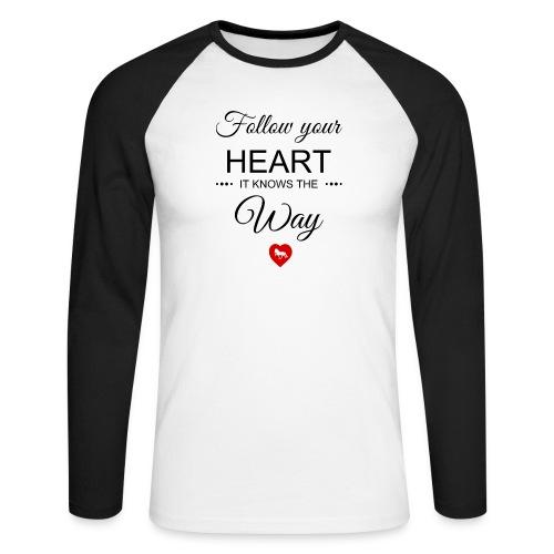 follow your heartbesser - Männer Baseballshirt langarm