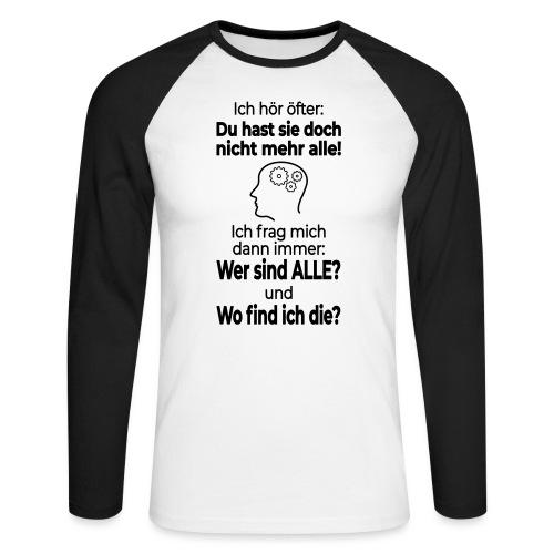 Verrückt Anders Denken Freak Psycho Spruch Lustig - Männer Baseballshirt langarm