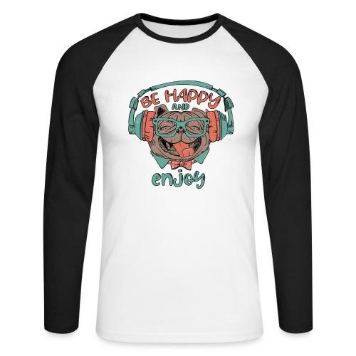 Be happy Mops and enjoy / Genießer Hunde Leben - Männer Baseballshirt langarm